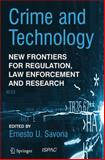 Crime and Technology : New Frontiers for Regulation, Law Enforcement and Research, , 9048167469