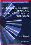 Modulation Spectroscopy of Neutrons with Diffractometry Applications, HiimsmSki, P., 9810227469