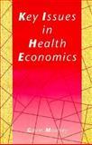 Key Issues in Health Economics, Mooney, Gavin H., 0133027465
