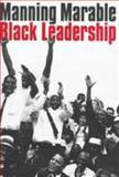 Black Leadership, Marable, Manning, 0231107463