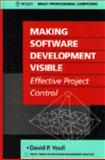 Making Software Development Visible : Effective Project Control, Youll, David P., 0471927465