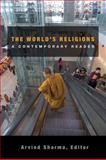 The World's Religions : A Contemporary Reader, Sharma, Arvind, 0800697464