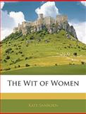 The Wit of Women, Kate Sanborn, 1145287468