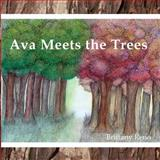 Ava Meets the Trees, Brittany Reno, 1468197460