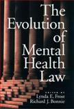 The Evolution of Mental Health Law, Lynda E. Frost, Richard J. Bonnie, Linda E. Frost, 1557987467