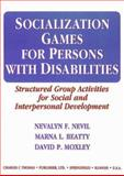 Socialization Games for Persons with Disabilities : Structured Group Activities for Social and Interpersonal Development, Nevil, Nevalyn F. and Beatty, Marna L., 0398067465