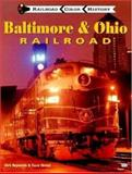 Baltimore and Ohio Railroad, Kirk Reynolds and Dave Oroszi, 0760307466