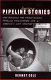 Amazing Pipeline Stories, Dermot Cole, 0945397461