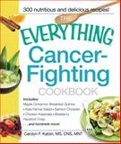 The Everything Cancer-Fighting Cookbook, Carolyn F. Katzin, 1440507465