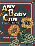 Any Body Can Learn to Quilt, Bonnie Kay Browning, 1574327461