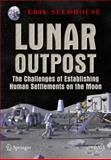 Lunar Outpost : The Challenges of Establishing Human Settlement on the Moon, Seedhouse, Erik, 0387097465