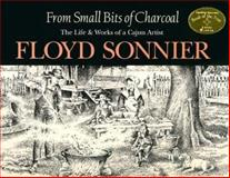 From Small Bits of Charcoal, Floyd Sonnier, 0925417467