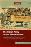 The Indian Army on the Western Front : India's Expeditionary Force to France and Belgium in the First World War, Morton-Jack, George, 1107027462