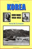 Korea (Our War 1950-1953), Cuthbert, Peter W., 1553697464