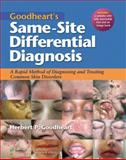 Goodheart's Same-Site Differential Diagnosis : A Rapid Method of Diagnosing and Treating Common Skin Disorders, Goodheart, Herbert P., 160547746X