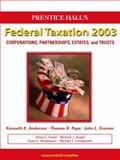 Prentice Hall Federal Taxation, 2003 : Corporations, Partnerships, Estates and Trusts, Anderson, Kenneth E. and Pope, Thomas R., 0130647462