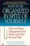 How to Be Organized in Spite of Yourself, Sunny Schlenger and Roberta Roesch, 0451197461