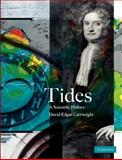 Tides : A Scientific History, Cartwright, David Edgar, 0521797462