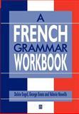 A French Grammar Workbook, Evans, George and Engel, Dulcie, 0631207465