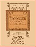Recorder Ensemble : First Collection: Soprano, Alto, Tenor, Bass, Bernstein, Steve, 1936367467