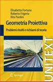 Geometria Proiettiva : Problemi Risolti e Richiami Di Teoria, Fortuna, Elisabetta and Frigerio, Roberto, 8847017467