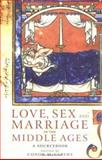 Love, Sex and Marriage in the Middle Ages 0th Edition