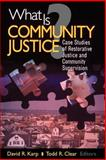 What Is Community Justice? 9780761987468