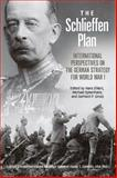 The Schlieffen Plan : International Perspectives on the German Strategy for World War I, , 0813147468