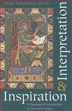 Inspiration and Interpretation : A Theological Introduction to Sacred Scripture, Farkasfalvy, Denis, 0813217466