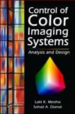 Control of Color Imaging Systems : Analysis and Design, Mestha, Lalit K., 0849337461