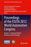 Proceedings of the FISITA 2012 World Automotive Congress : Advanced Vehicle Manufacturing Technology, , 3642337465