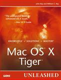 Mac OS X Tiger Unleashed, Ray, John and Ray, William C., 0672327465