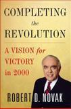 Completing the Revolution, Novak, Robert D., 0684827468
