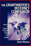 The Grantwriter's Internet Companion : A Resource for Educators and Others Seeking Grants and Funding, Peterson, Susan, 0761977465