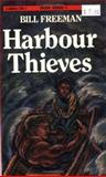 Harbour Thieves, Bill Freeman, 0888627467