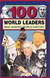 100 World Leaders Who Shaped World History, Kathy Paparchontis, 0912517468