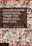 Understanding Sociological Theory for Educational Practices, Ferfolja, Tania and Jones-Diaz, Christine, 1107477468