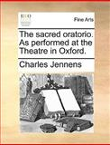 The Sacred Oratorio As Performed at the Theatre in Oxford, Charles Jennens, 1170127460