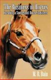 The Business of Horses : Creating a Successful Horse Business, Bain, M R, 1432717464