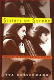 Sisters on Screen : Siblings in Contemporary Cinema, Rueschmann, Eva, 1566397464