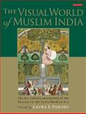 The Visual World of Muslim India : The Art, Culture and Society of the Deccan in the Early Modern Era, Parodi, Laura E., 1848857462