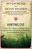 Hunting Che, Mitch Weiss and Kevin Maurer, 0425257479