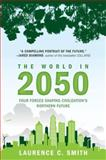 The World In 2050, Laurence C. Smith, 0452297478