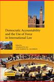 Democratic Accountability and the Use of Force in International Law, , 0521807476