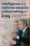 Intelligence and National Security Policymaking on Iraq : British and American Perspectives, , 0719077478