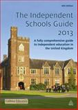 The Independent Schools Guide 2012-2013 : A Fully Comprehensive Guide to Independent Education in the United Kingdom, Gabbitas Educational Consultants Staff, 0749467479
