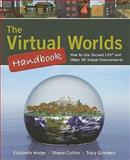 The Virtual Worlds Handbook, Elizabeth Hodge and Sharon Collins, 0763777471