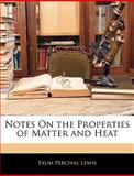 Notes on the Properties of Matter and Heat, Exum Percival Lewis, 1146117477