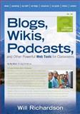 Blogs, Wikis, Podcasts, and Other Powerful Web Tools for Classrooms, Richardson, Will, 1412977479