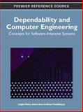 Dependability and Computer Engineering : Concepts for Software-Intensive Systems, Luigia Petre, 1609607473